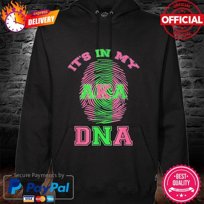 Official It's in my dna aka paraphernalia sorority s hoodie black