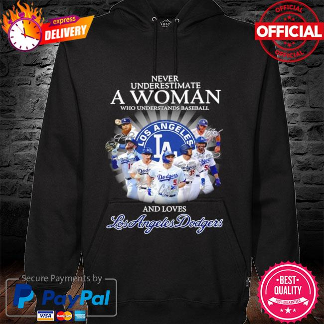 Official Never underestimate a woman who understands basketball and loves los angeles dodgers signatures s hoodie black