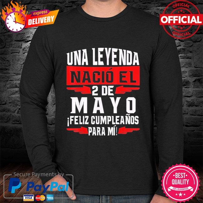 Official Una leyenda nació el 2 de mayo feliz cumpleaños para mí sweater black