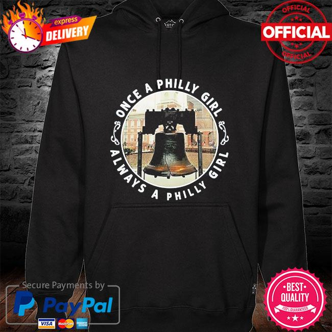 Once a philly girl always a philly girl hoodie black