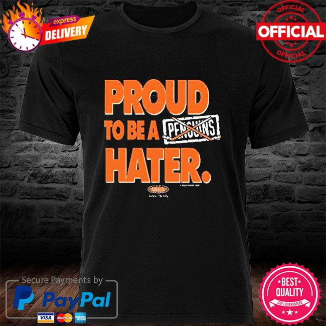 Proud to be hater shirt
