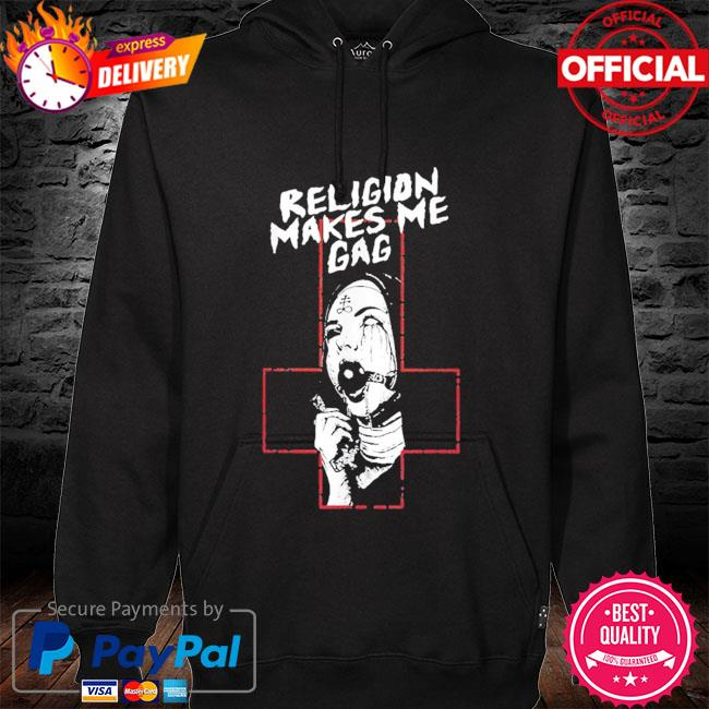 Religion makes me gag hoodie black