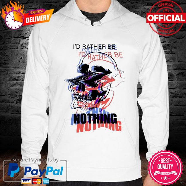 Skull I'd rather be nothing hoodie white