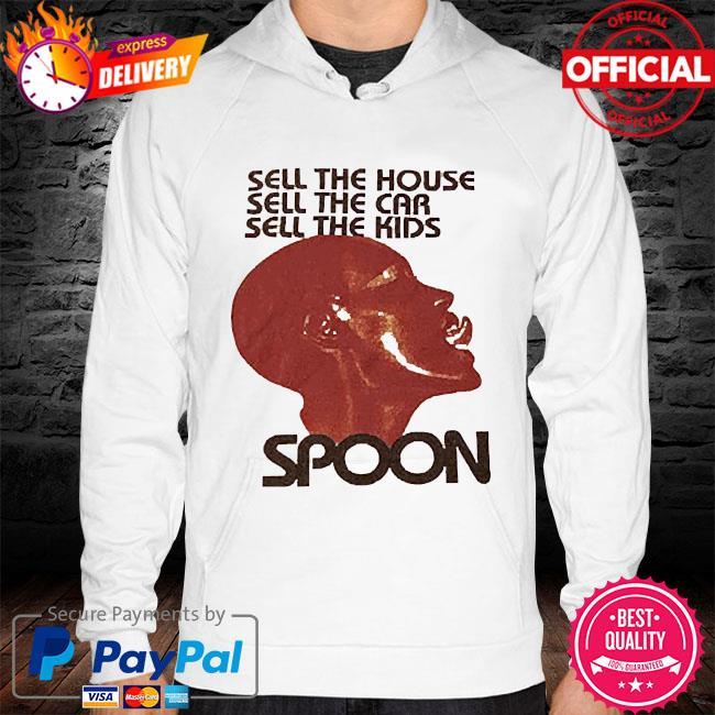 Spoon sell the house car kids s hoodie white