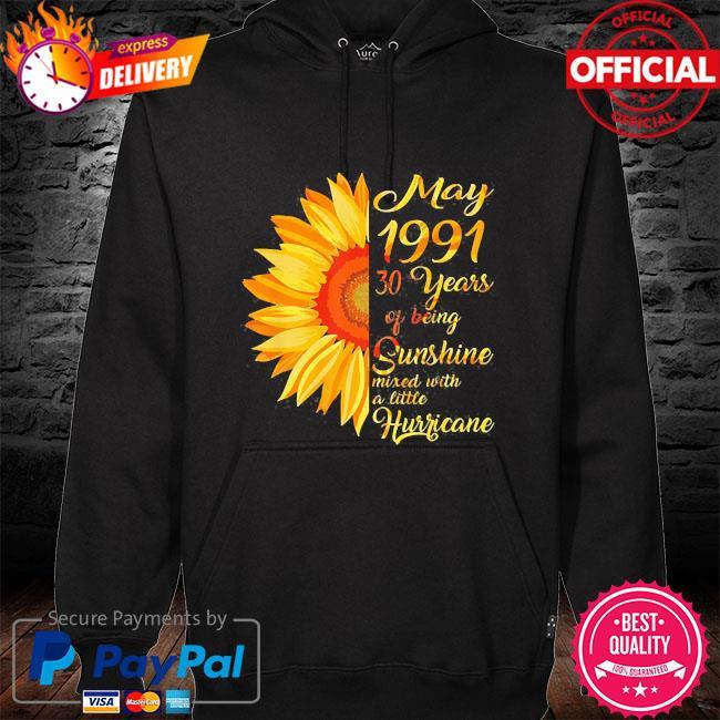 Sunflower May girl 1991 shirt 30 years old 30th birthday 2021 s hoodie black
