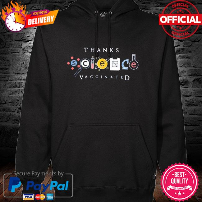 Thanks science vaccine hoodie black