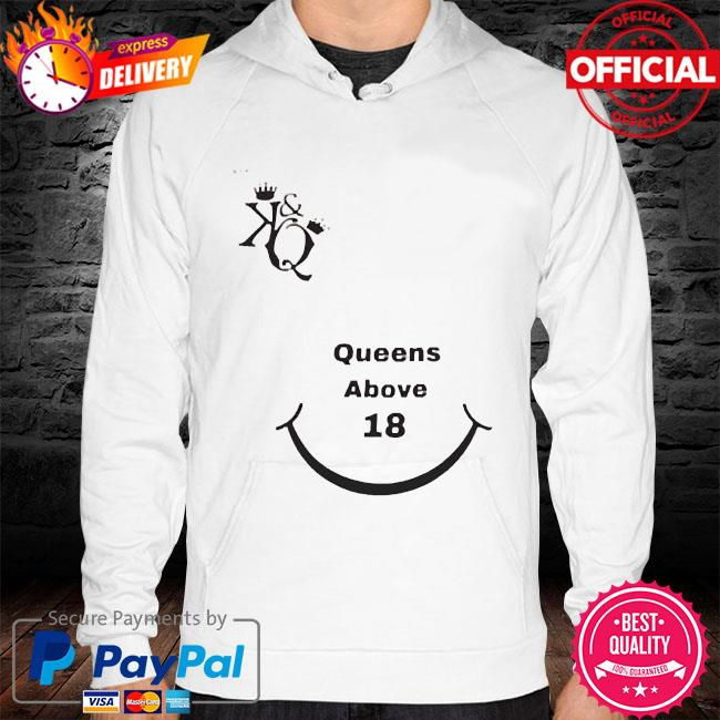 The kings queens above 18 hoodie white