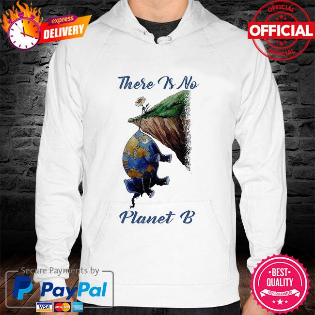 There is no planet B hoodie white