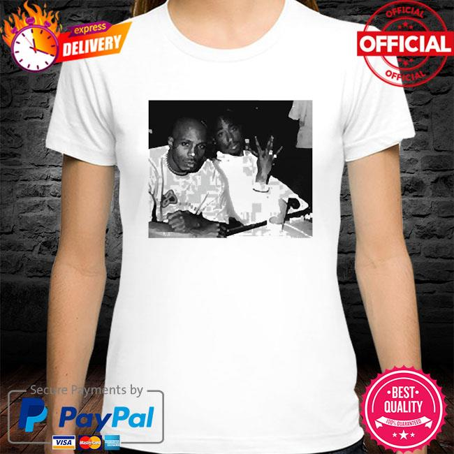 Tupac and dmx photo shirt