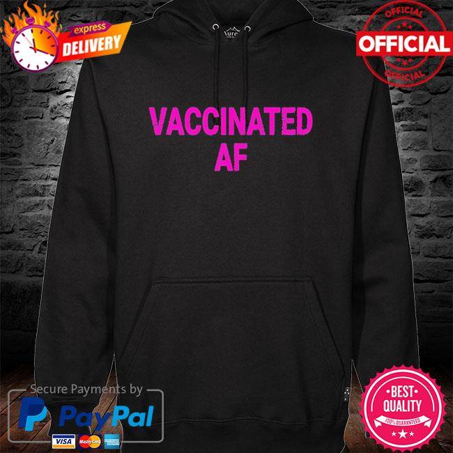Vaccinated af pro vaccine vaccination vintage hoodie black