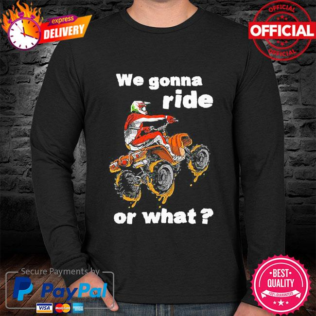 We gonna ride or what sweater black
