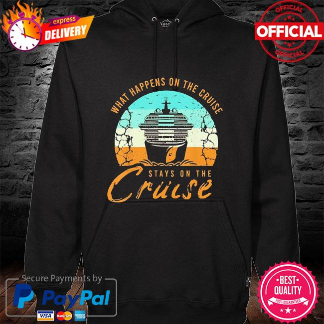 What happens on the cruise stays on the cruise vintage s hoodie black