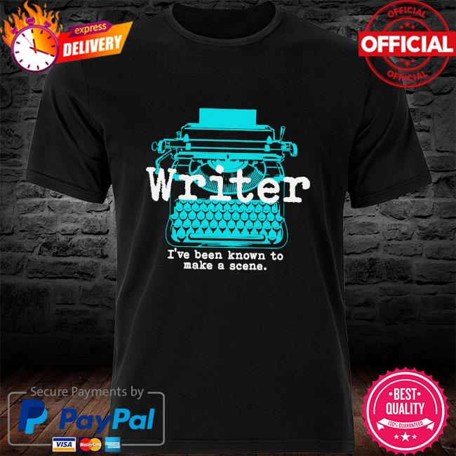 Writer I've been known to make a scene shirt