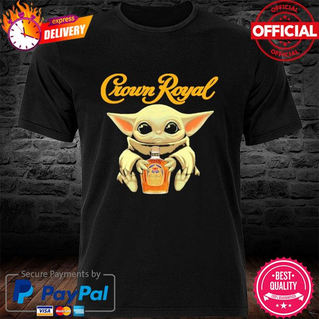 Baby Yoda crown royal shirt
