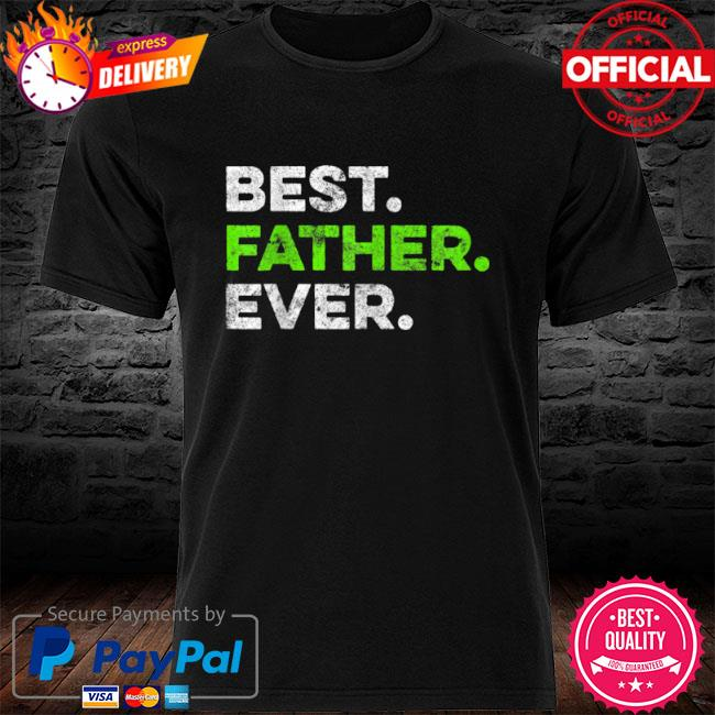 Best father ever cool father father's day shirt