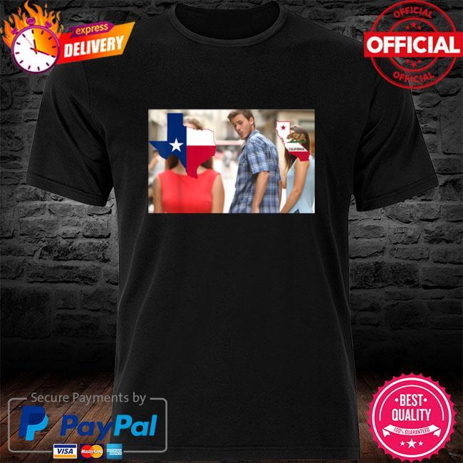 Don't California My Texas Conservative Texan Meme shirt