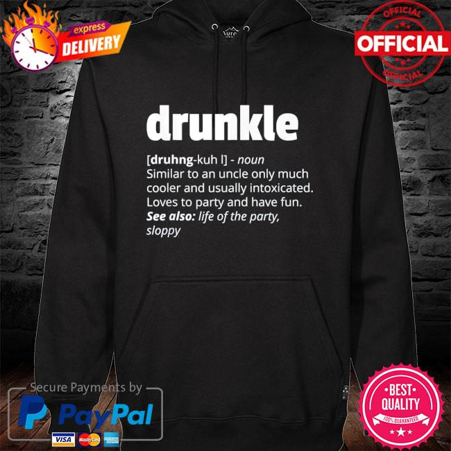 Drunkle drunk uncle father's day s hoodie black