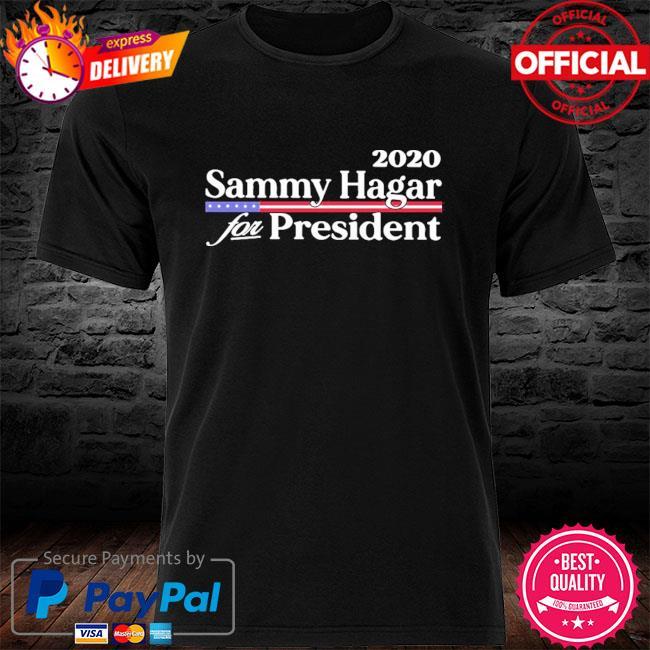 2020 sammy hagar for president shirt