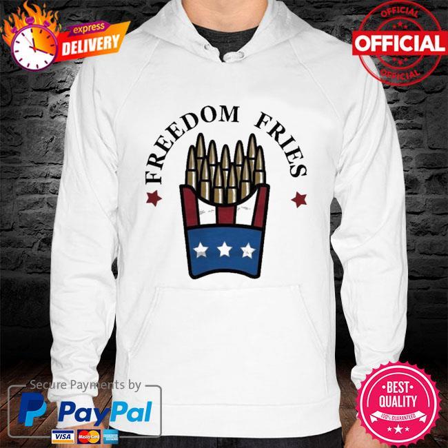 Freedom Fries Shirt hoodie white