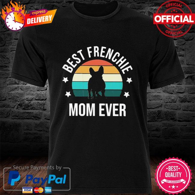 Good Best Frenchie Mom Ever Vintage Retro Shirt
