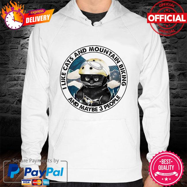 I like cats and mountain biking and maybe 3 people s hoodie white