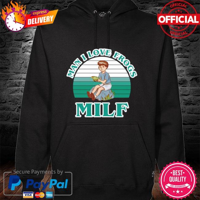 Man I Love Frogs Milf Vintage hoodie black