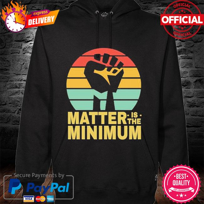 Matter is the minimum blm black owned black lives matter s hoodie black