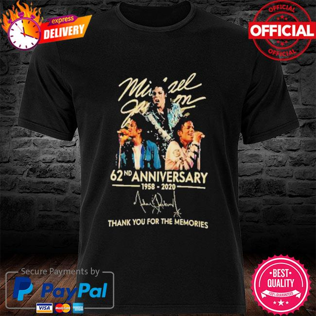 Michael jackson 62nd anniversary 1958-2020 signature thank you for the memories shirt