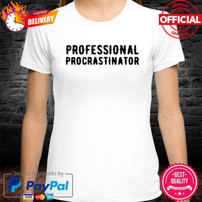 Official Professional Procrastinator Shirt