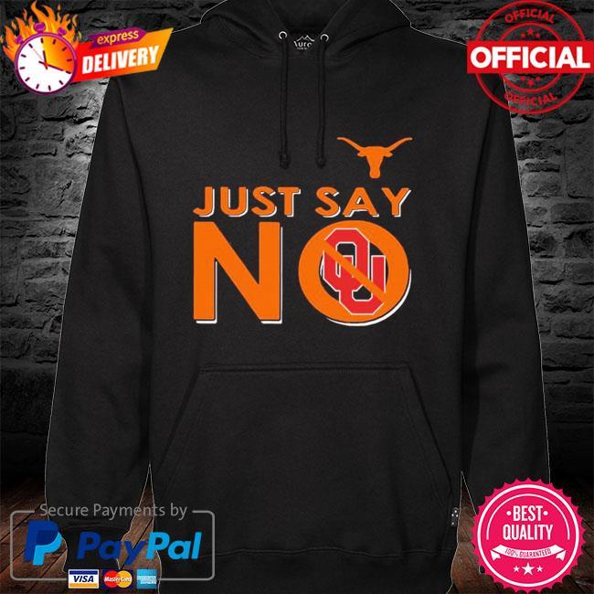 Official Texas longhorns just say no oklahoma sooners s hoodie black