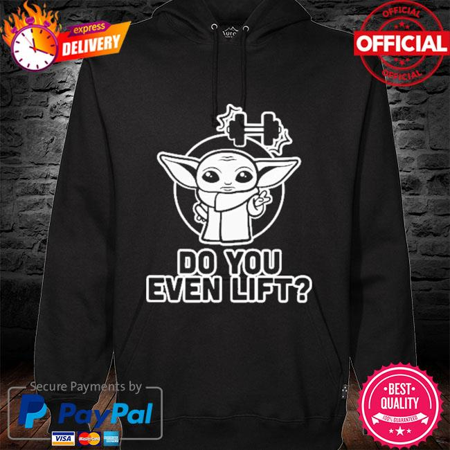Star wars baby Yoda weightlifting do you even lift s hoodie black