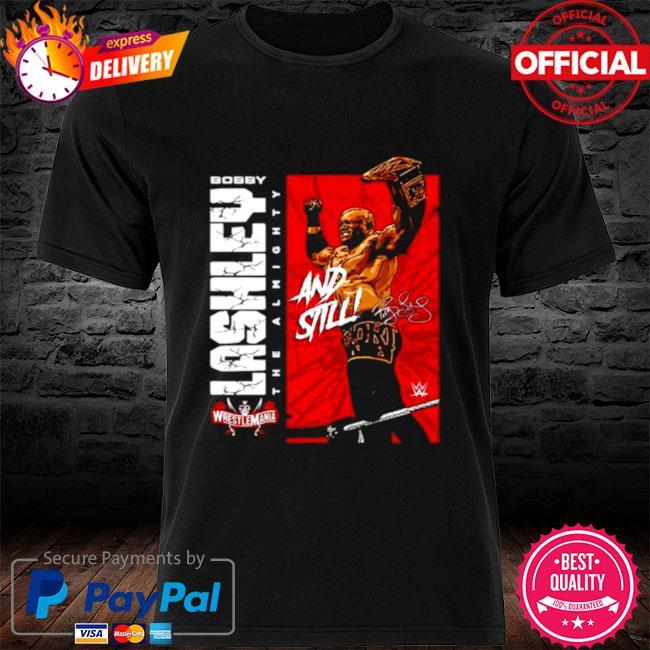 Superstars WWE Bobby Lashley And Still signature shirt