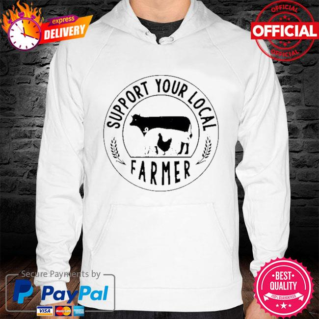 Support your local farmer hoodie white