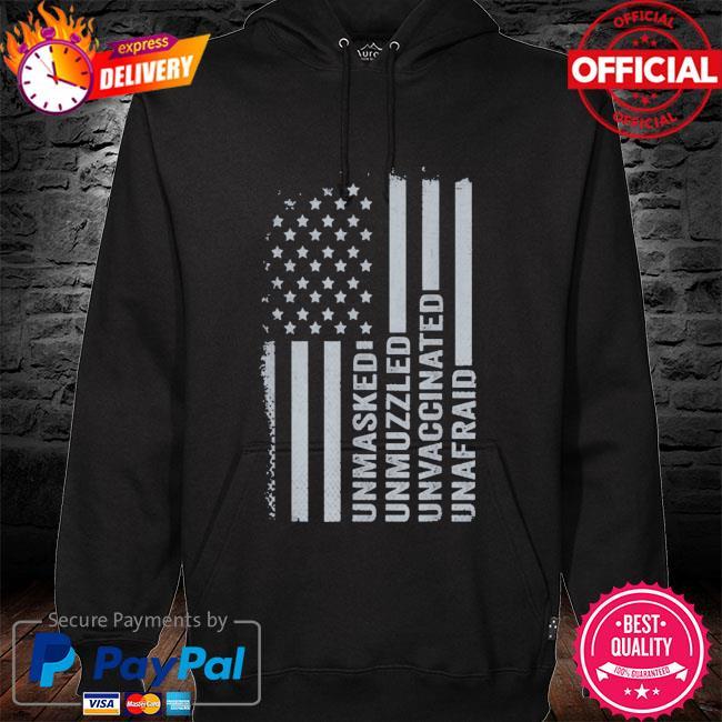 Unmasked unmuzzled unvaccinated unafraid American flag s hoodie black