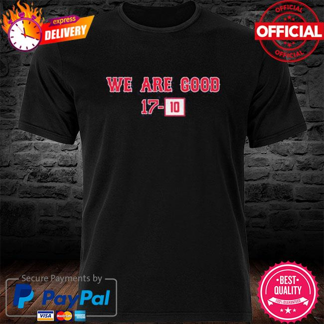 We are good 1710 shirt